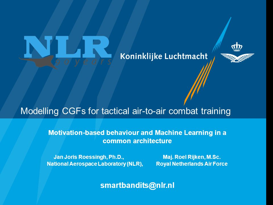 Modelling CGFs for tactical air-to-air combat training Motivation-based behaviour and Machine Learning in a common architecture Jan Joris Roessingh, P