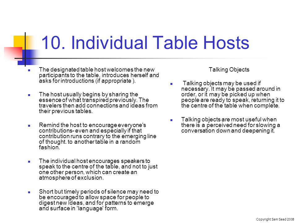 10. Individual Table Hosts Copyright Sam Saad 2008 Talking Objects Talking objects may be used if necessary. It may be passed around in order, or it m