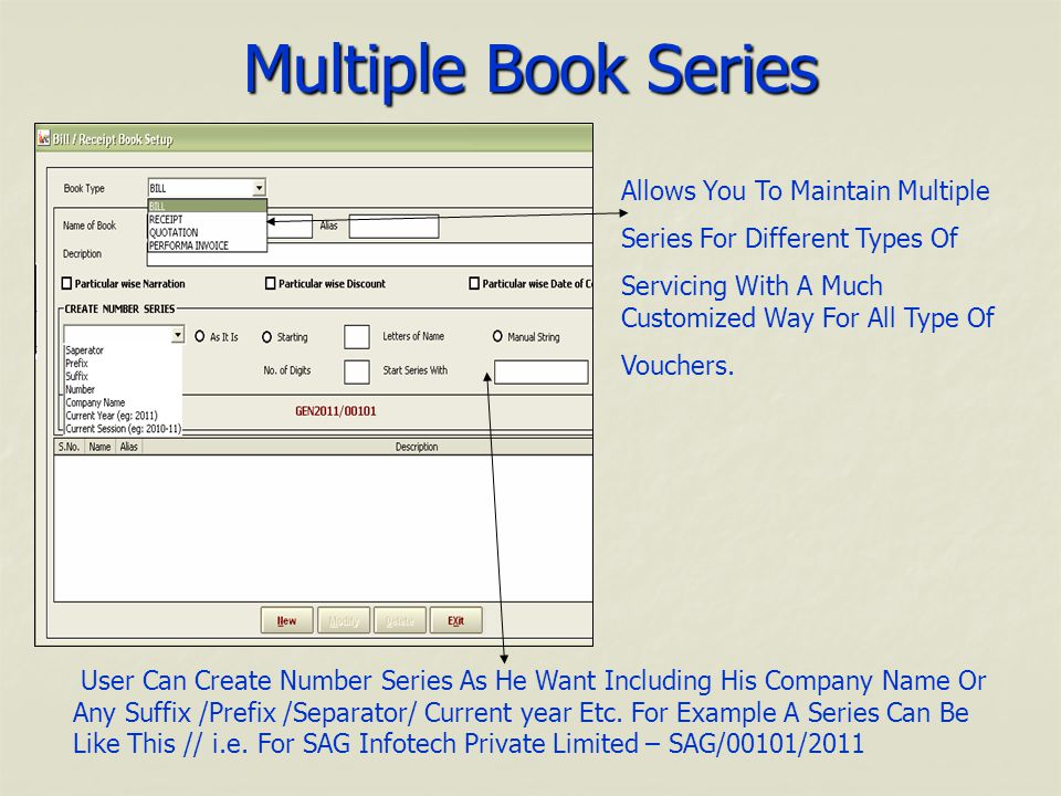 Multiple Book Series Allows You To Maintain Multiple Series For Different Types Of Servicing With A Much Customized Way For All Type Of Vouchers.