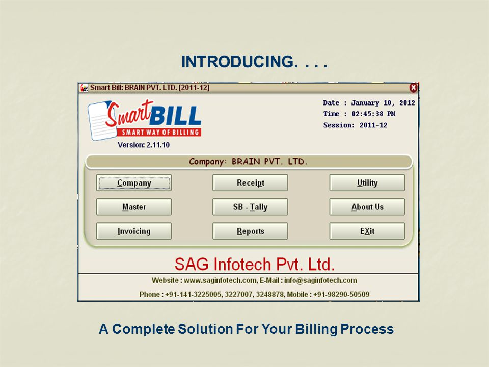 INTRODUCING.... A Complete Solution For Your Billing Process