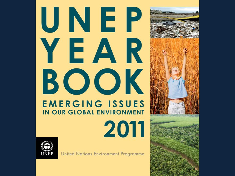 UNEP YEAR BOOK 2011 EMERGING ISSUES IN OUR GLOBAL ENVIRONMENT