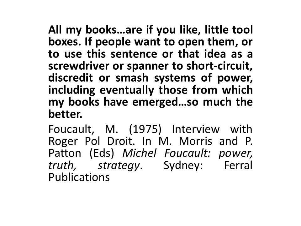 I would like my books to be a kind of tool-box which others can rummage through to find a tool which they can use however they wish in their own area...