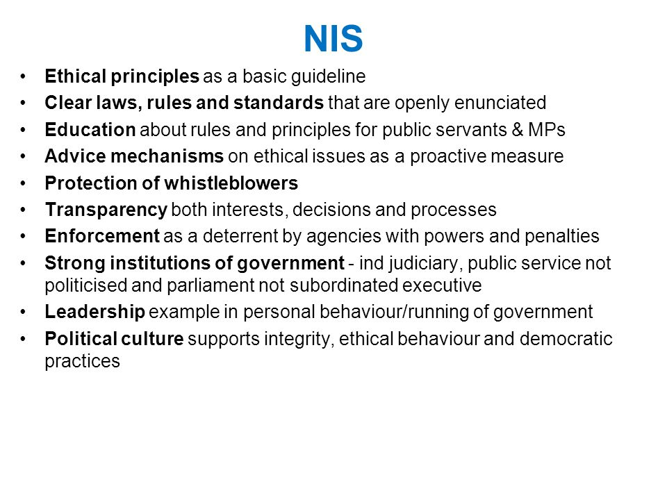 NIS Ethical principles as a basic guideline Clear laws, rules and standards that are openly enunciated Education about rules and principles for public