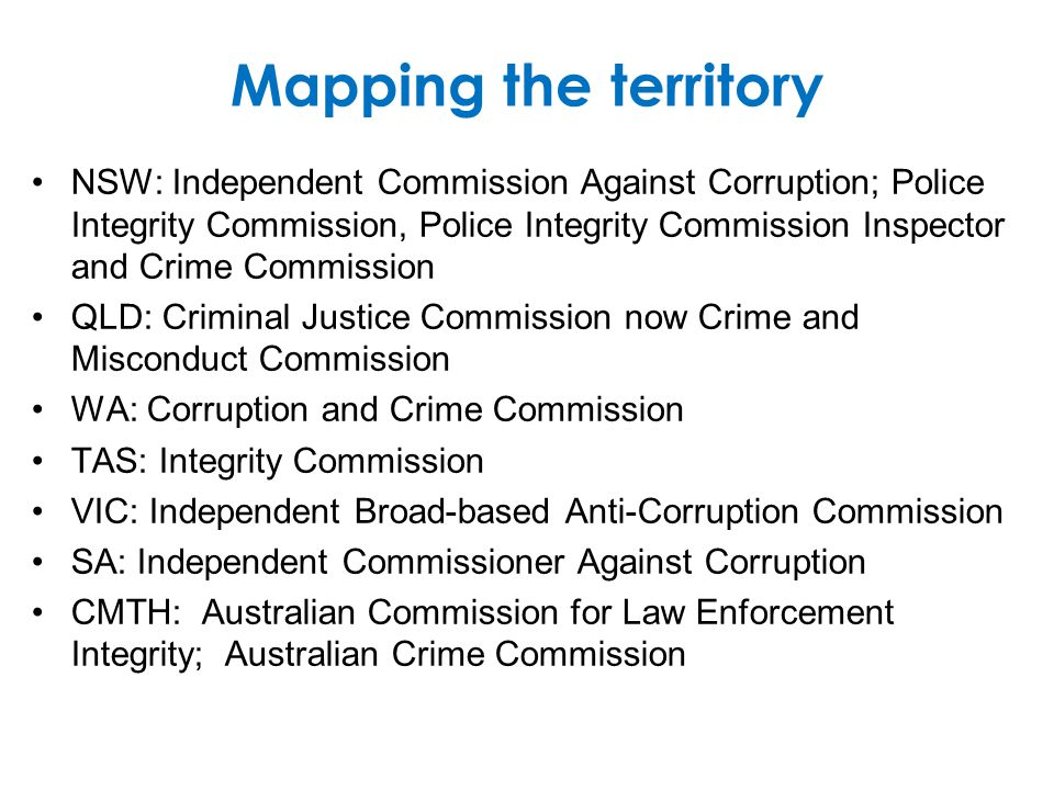 Mapping the territory NSW: Independent Commission Against Corruption; Police Integrity Commission, Police Integrity Commission Inspector and Crime Com
