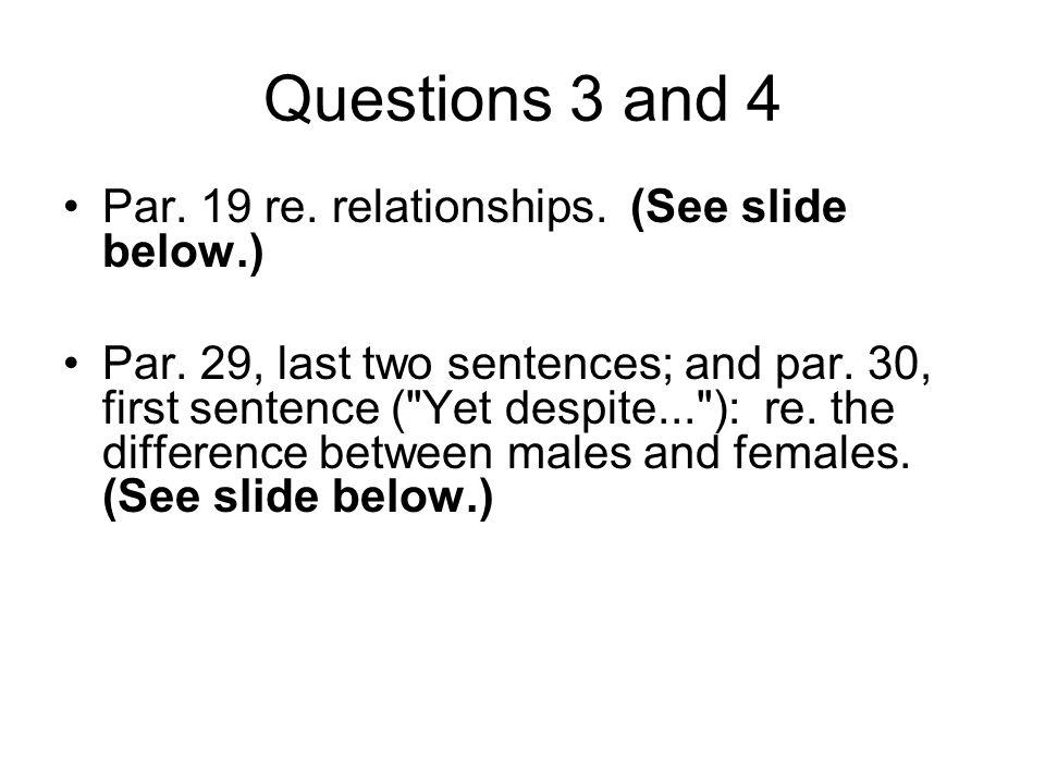 Questions 3 and 4 Par. 19 re. relationships. (See slide below.) Par. 29, last two sentences; and par. 30, first sentence (