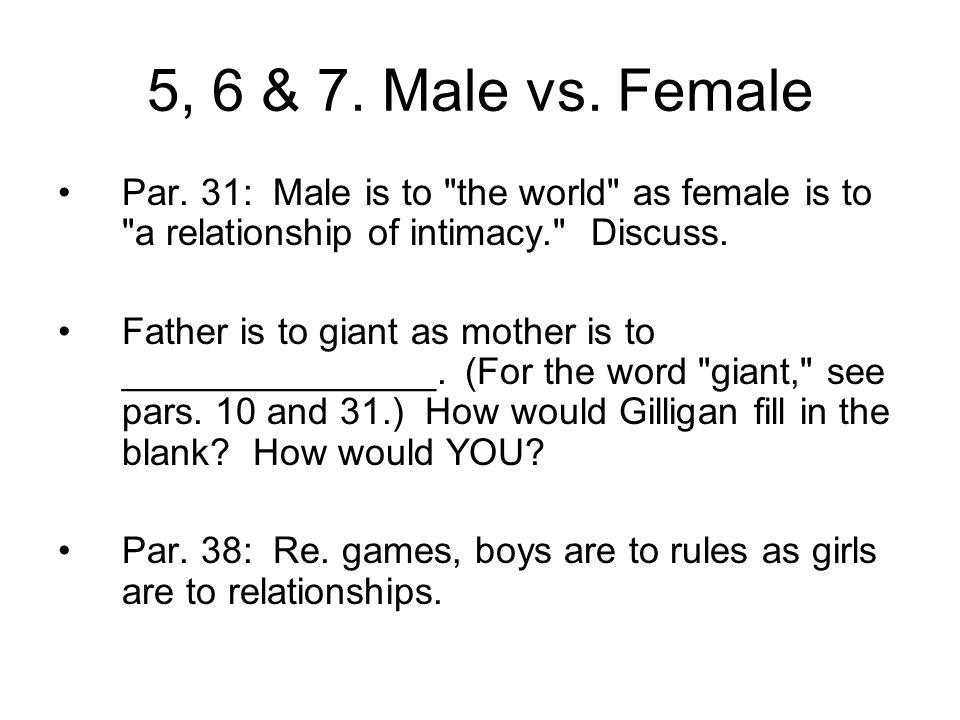 5, 6 & 7. Male vs. Female Par. 31: Male is to