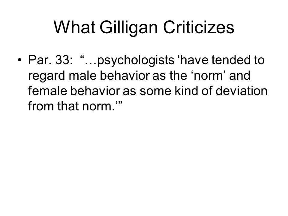 Gilligans Purpose What does Gilligan want to do about the problem.