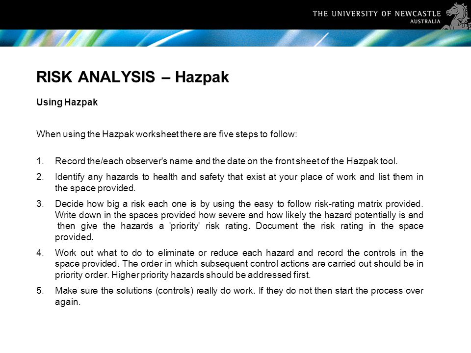 RISK ANALYSIS – Hazpak Using Hazpak When using the Hazpak worksheet there are five steps to follow: 1.