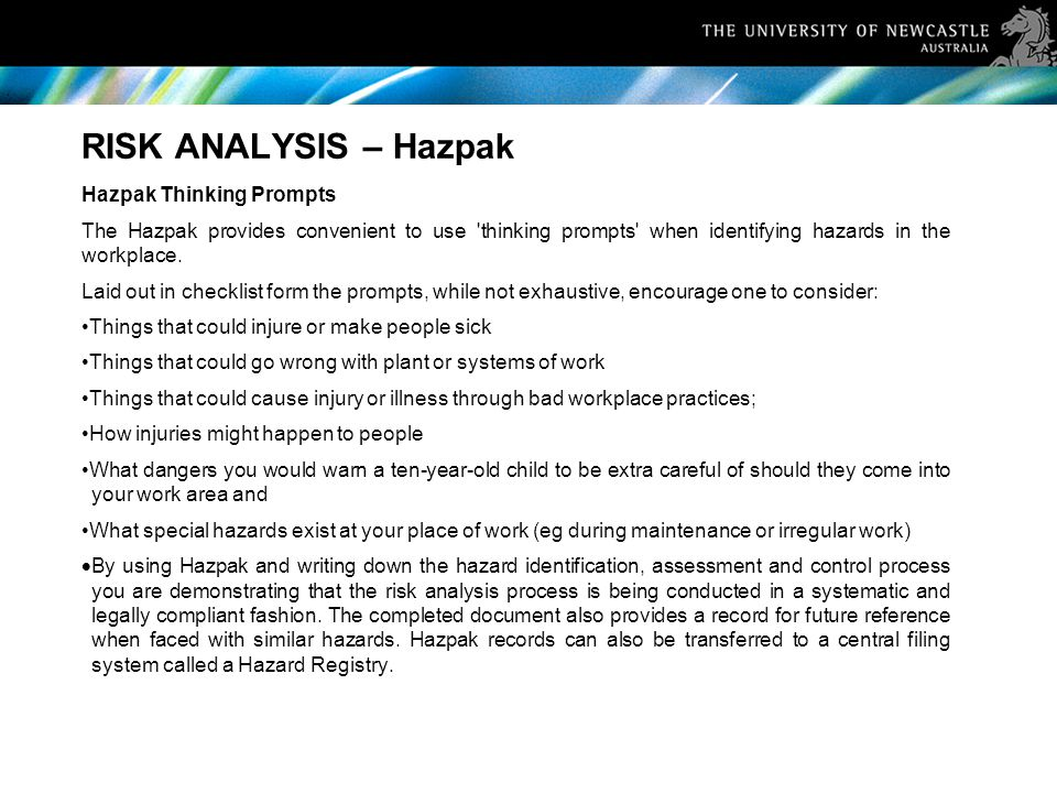 RISK ANALYSIS – Hazpak Hazpak Thinking Prompts The Hazpak provides convenient to use thinking prompts when identifying hazards in the workplace.