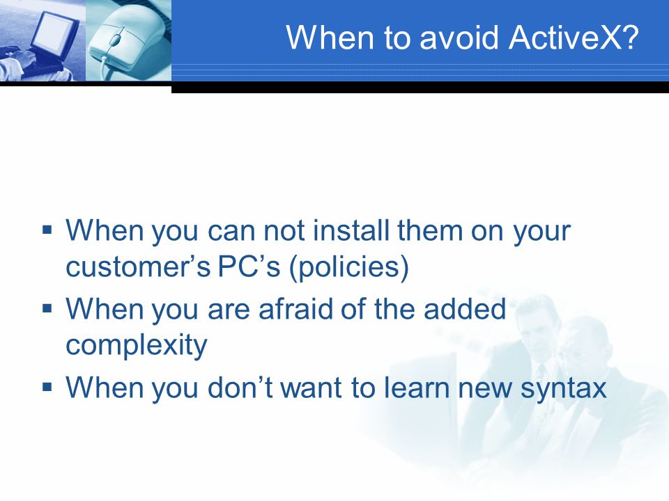 Types of ActiveX In-line processing: The preferred way because it is many times faster.