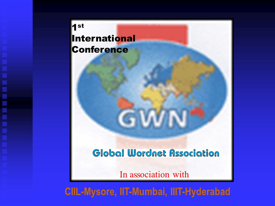In association with CIIL-Mysore, IIT-Mumbai, IIIT-Hyderabad 1 st International Conference