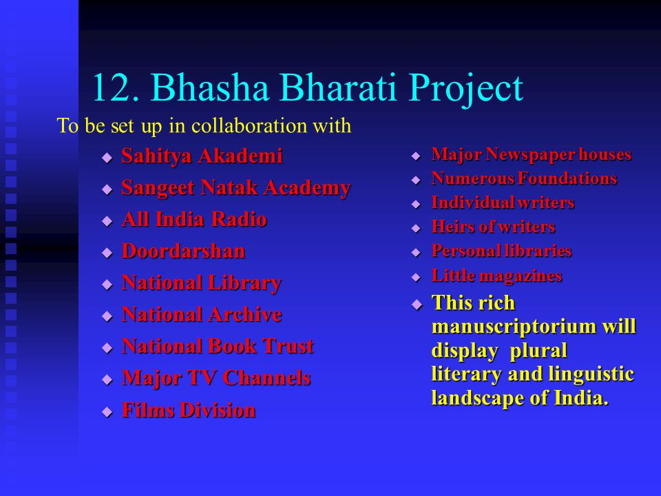 12. Bhasha Bharati Project Sahitya Akademi Sahitya Akademi Sangeet Natak Academy Sangeet Natak Academy All India Radio All India Radio Doordarshan Doo