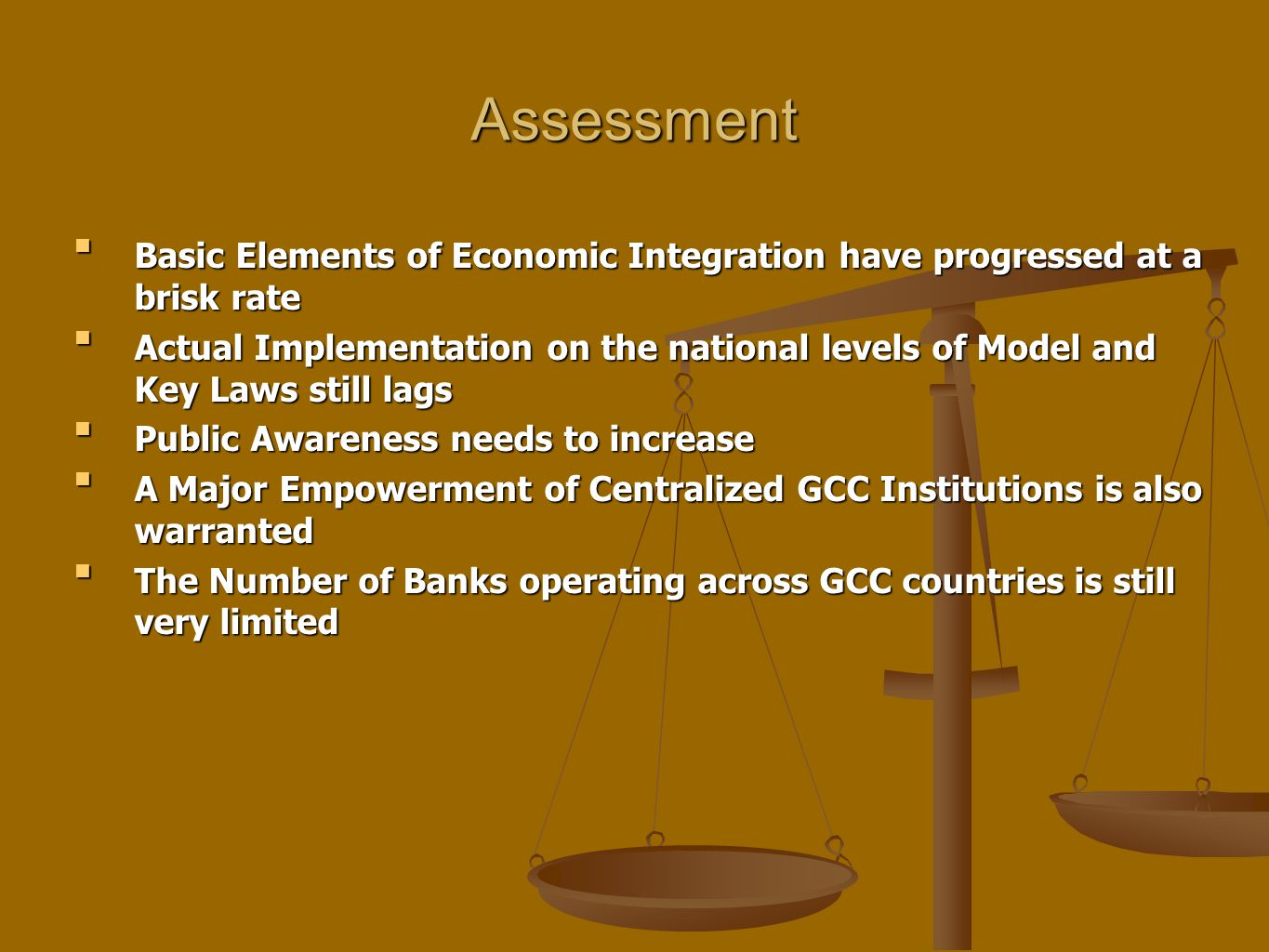 Assessment Basic Elements of Economic Integration have progressed at a brisk rateBasic Elements of Economic Integration have progressed at a brisk rat