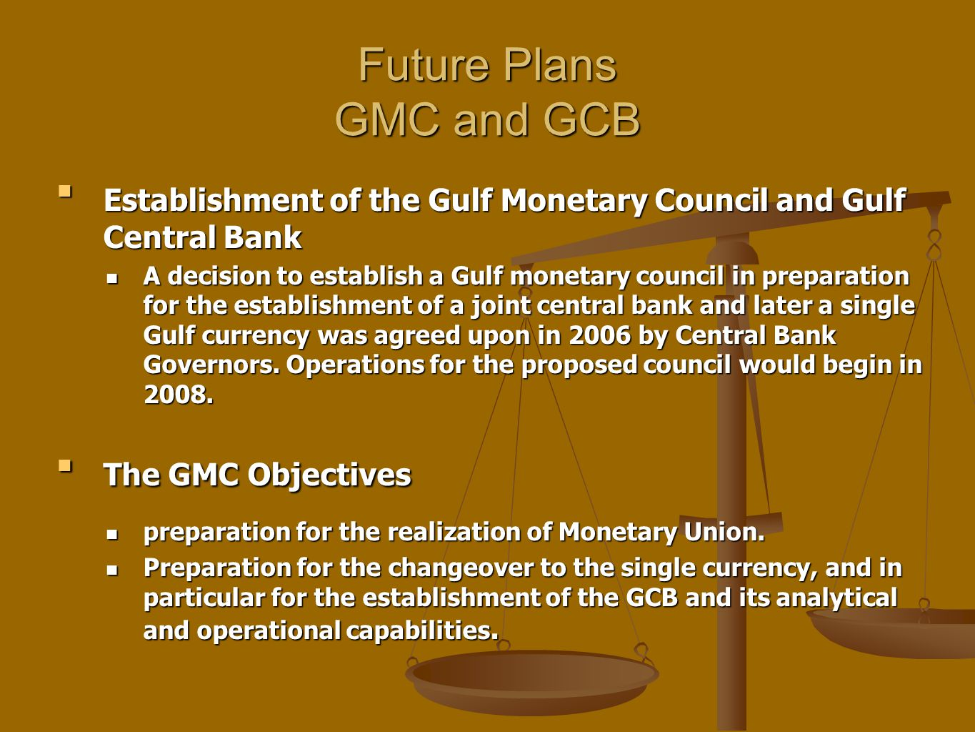 Future Plans GMC and GCB Establishment of the Gulf Monetary Council and Gulf Central BankEstablishment of the Gulf Monetary Council and Gulf Central B