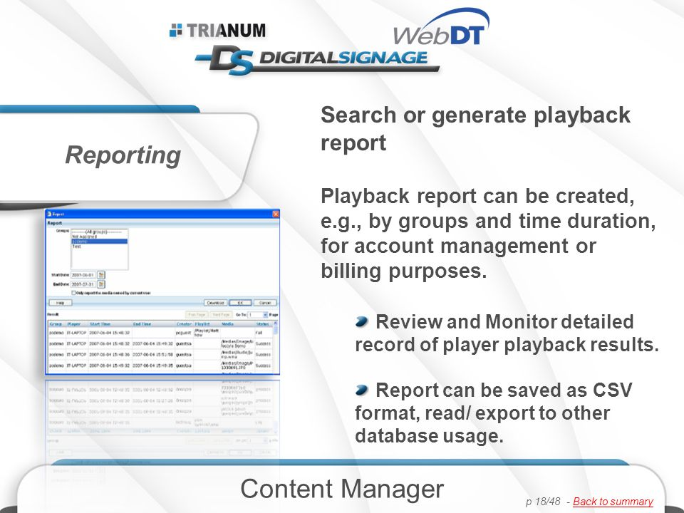 Search or generate playback report Playback report can be created, e.g., by groups and time duration, for account management or billing purposes.