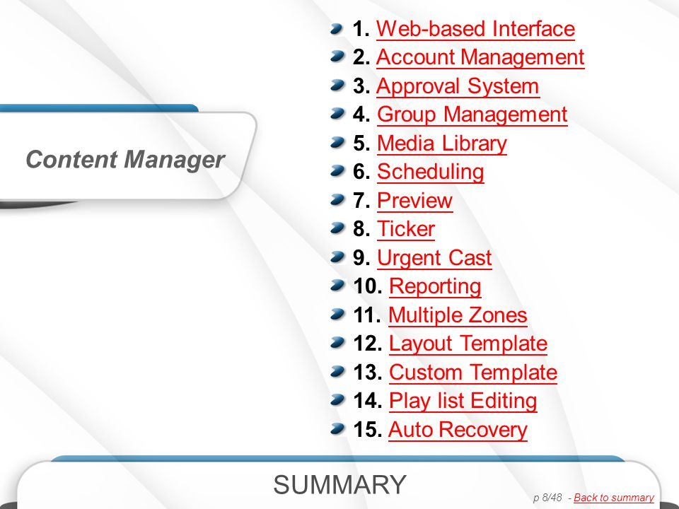 Scheduling Set a wide variety of appliance management activities within subsets of TDS Device Manager functions Creation of jobs covering main features & functions within TDS Device Manager Can be set up to execute based on calendar date periods & any 24-hour timeframes Logging View activity history Provides comprehensive recording of commands and requests for all activities that occur Device Management Agenda & Activity logs p 29/48 - Back to summaryBack to summary