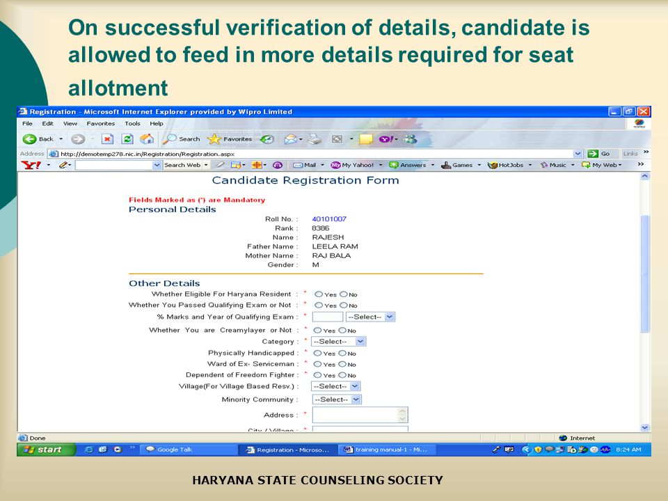 On successful verification of details, candidate is allowed to feed in more details required for seat allotment HARYANA STATE COUNSELING SOCIETY