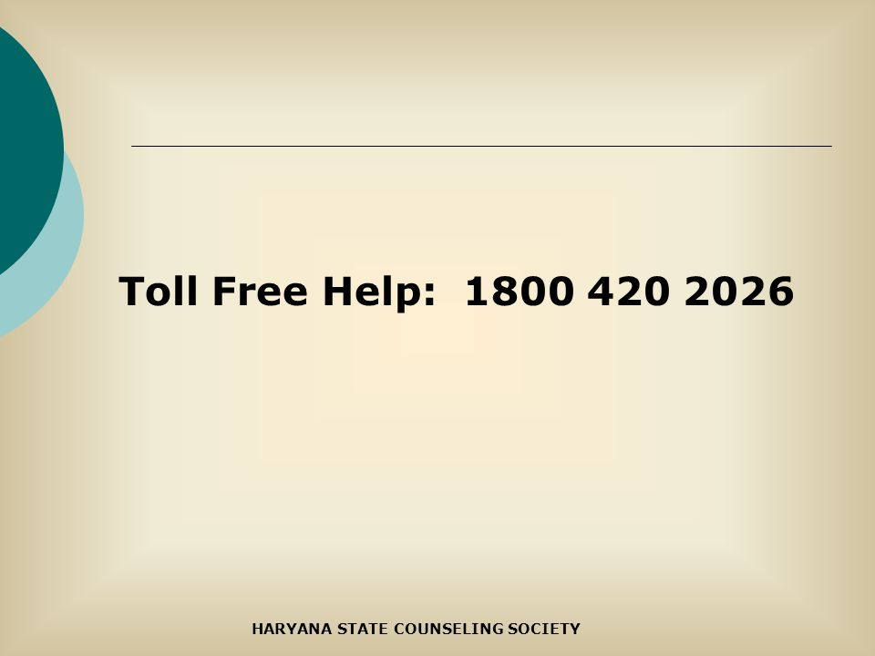 Toll Free Help: 1800 420 2026 HARYANA STATE COUNSELING SOCIETY