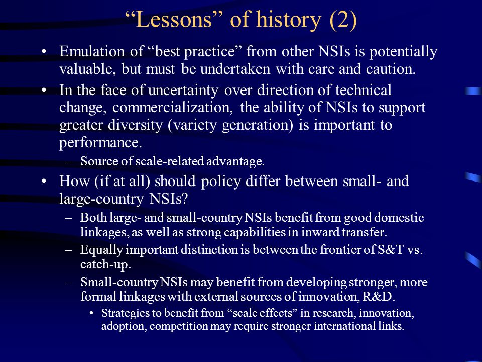 Lessons of history (2) Emulation of best practice from other NSIs is potentially valuable, but must be undertaken with care and caution.