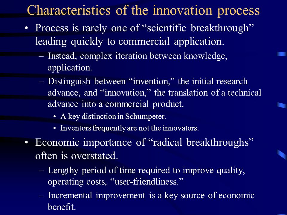 Characteristics of innovation (2) Characteristics of knowledge influence rate, direction, location of innovation.