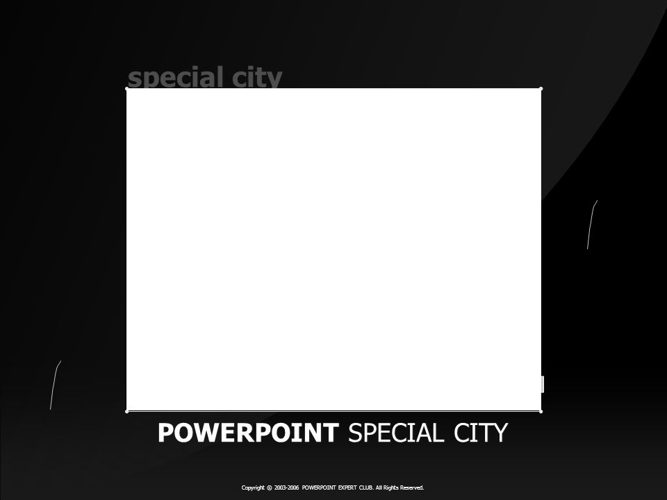 special city Copyright 2003-2006 POWERPOINT EXPERT CLUB. All Rights Reserved. BUSINESSPARTNER