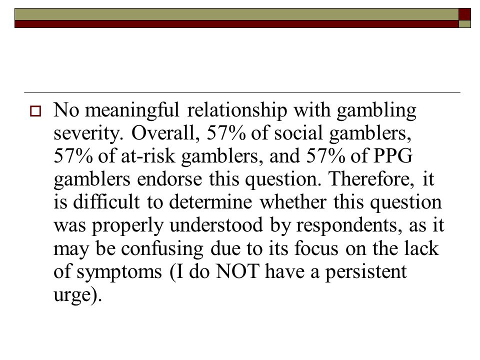 No meaningful relationship with gambling severity.