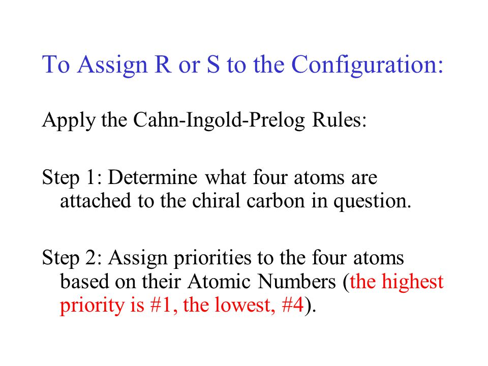 An Example of Priority Assignment: The highest atomic number corresponds to bromine (atomic number 35, #1), then oxygen (atomic number 8, #2), then carbon (atomic number 6, #3) and finally hydrogen (atomic number 1, #4).