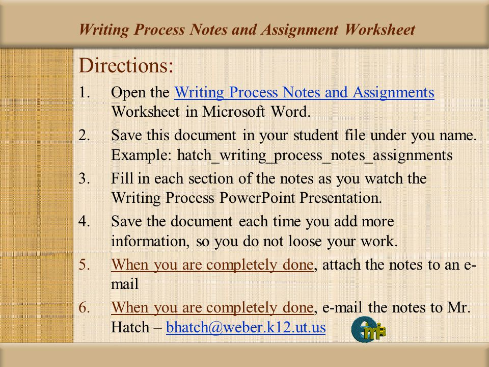 Student Objectives Students will: Define the elements of the writing process Write following the writing process Learn to pre-write Learn to draft Learn to share for the purpose of revision Learn to revise and edit your paper Learn to publish a professional paper