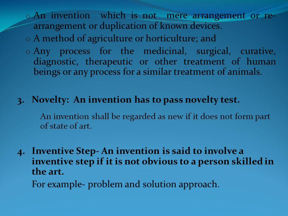o An invention which is not mere arrangement or re- arrangement or duplication of known devices.