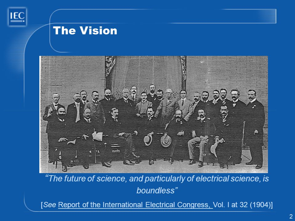 2 The future of science, and particularly of electrical science, is boundless [See Report of the International Electrical Congress, Vol.