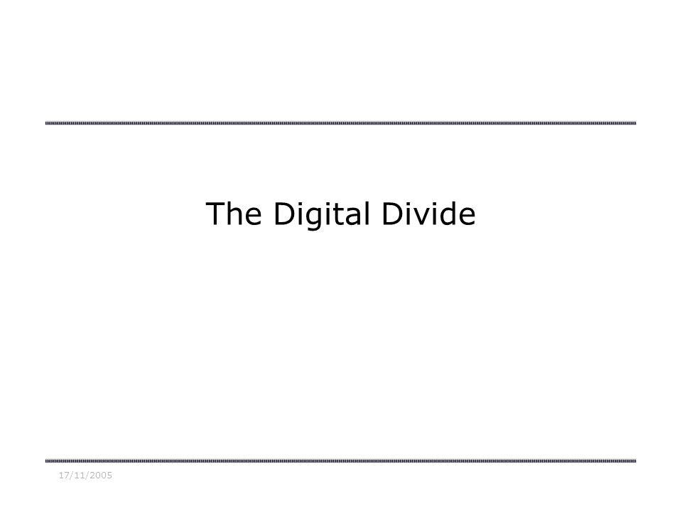 17/11/2005 The Digital Divide