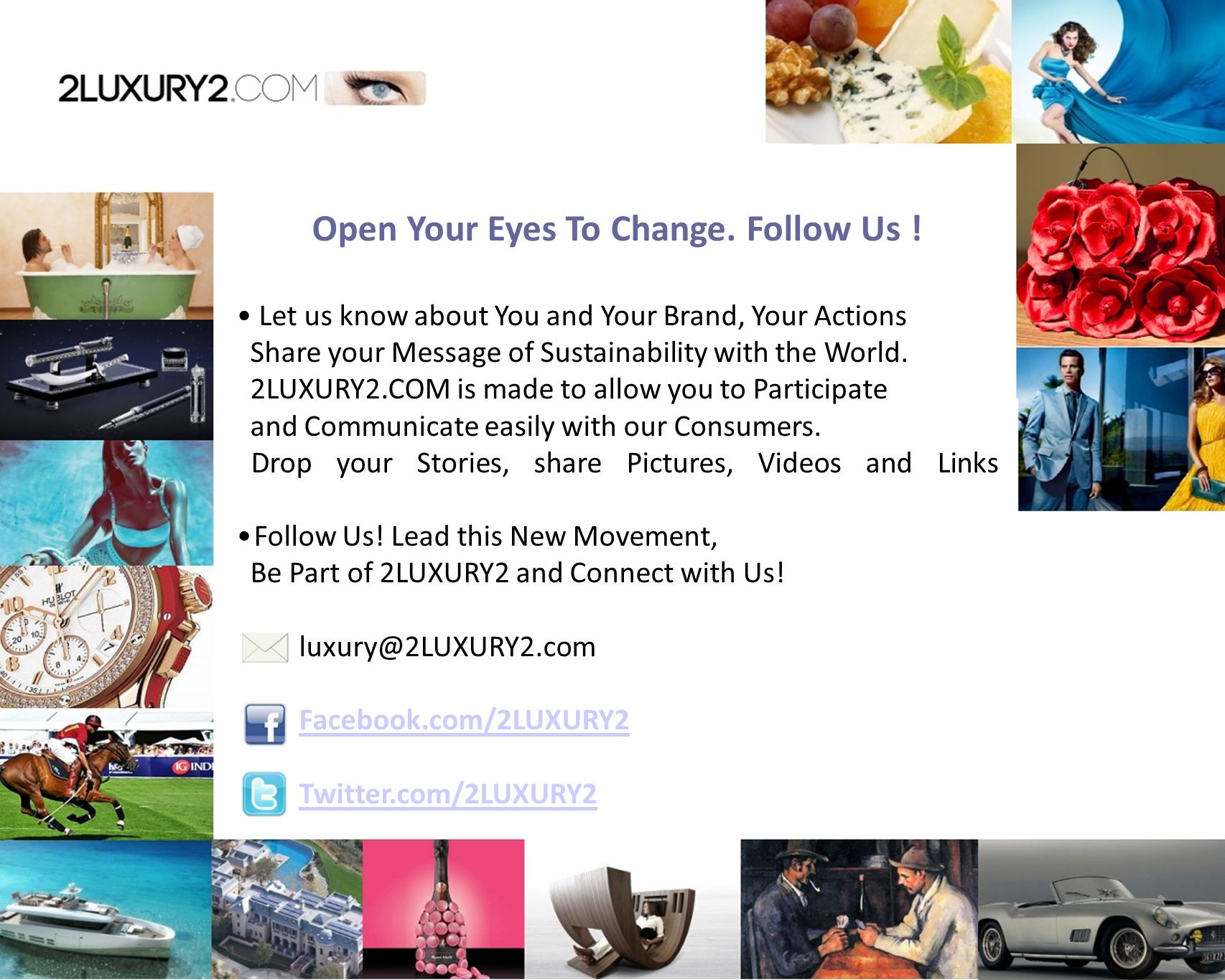 Open Your Eyes To Change. Follow Us .