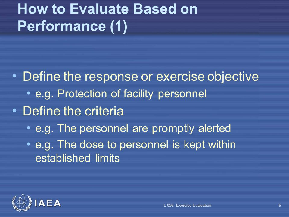 L-056: Exercise Evaluation5 What is a Performance-based Evaluation.