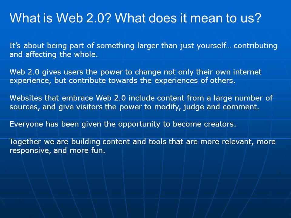 Web 2.0 brings together the collective intelligence of internet users on mass shift of power from authority to community