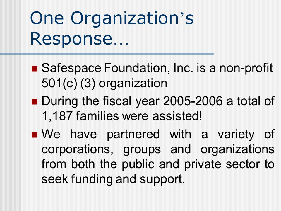 One Organization s Response … Safespace Foundation, Inc.