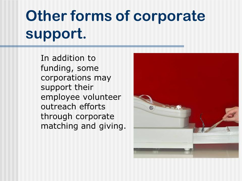 Other forms of corporate support.
