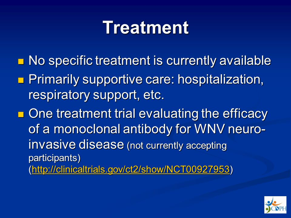 Treatment No specific treatment is currently available No specific treatment is currently available Primarily supportive care: hospitalization, respiratory support, etc.