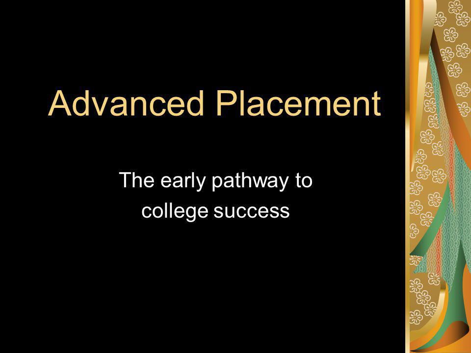 Advanced Placement The early pathway to college success