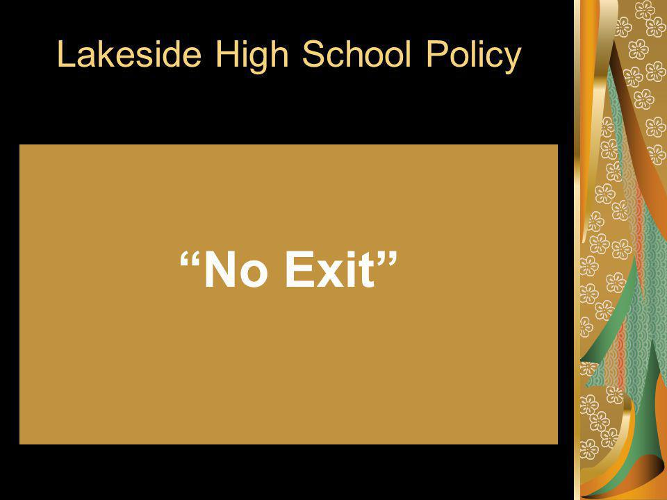 Lakeside High School Policy No Exit