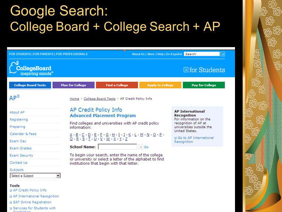 Google Search: College Board + College Search + AP