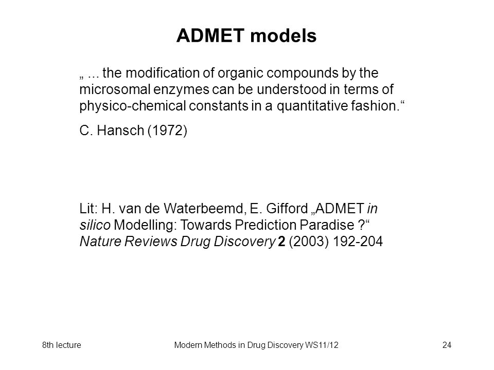 8th lectureModern Methods in Drug Discovery WS11/1224 ADMET models... the modification of organic compounds by the microsomal enzymes can be understoo