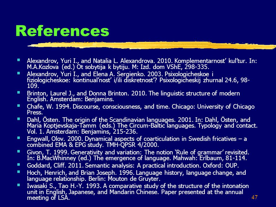 47 References Alexandrov, Yuri I., and Natalia L. Alexandrova.