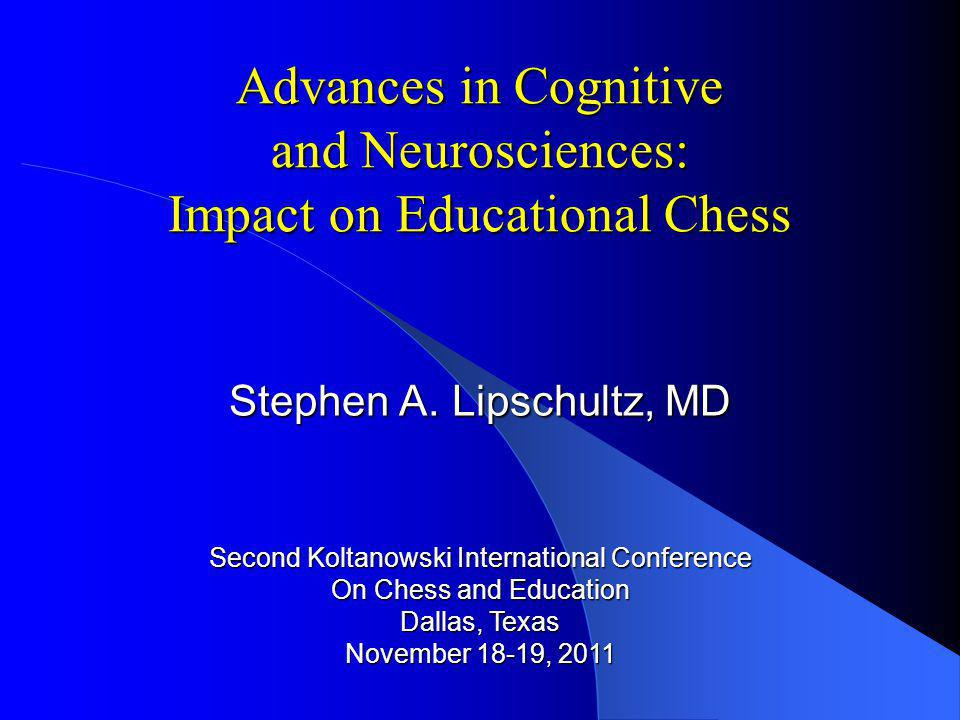 Goals Review recent research in neurophysiology and cognitive psychology Review recent research in neurophysiology and cognitive psychology Examine how new perspectives are impacting educational practice Examine how new perspectives are impacting educational practice Discuss the impact of these findings on the role of chess in education Discuss the impact of these findings on the role of chess in education Chess in Education vs.