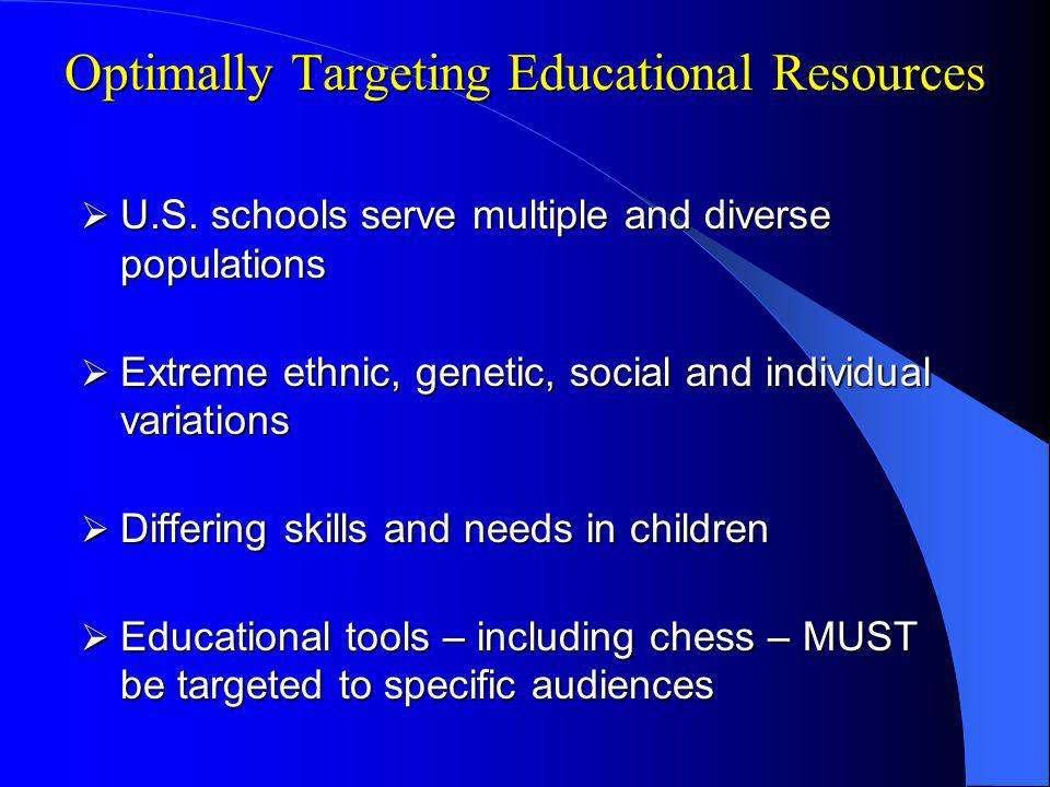 Optimally Targeting Educational Resources U.S. schools serve multiple and diverse populations U.S.