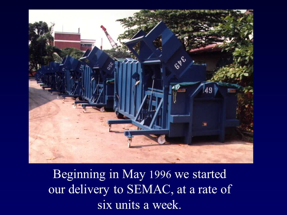 SMC Improvements Our experience with the first 300 units of our compactors delivered to SEMAC revealed several problems with our basic design after one year of operation.