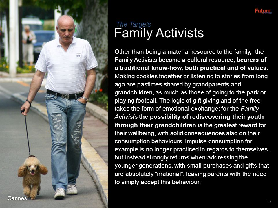 Family Activists 57 Other than being a material resource to the family, the Family Activists become a cultural resource, bearers of a traditional know
