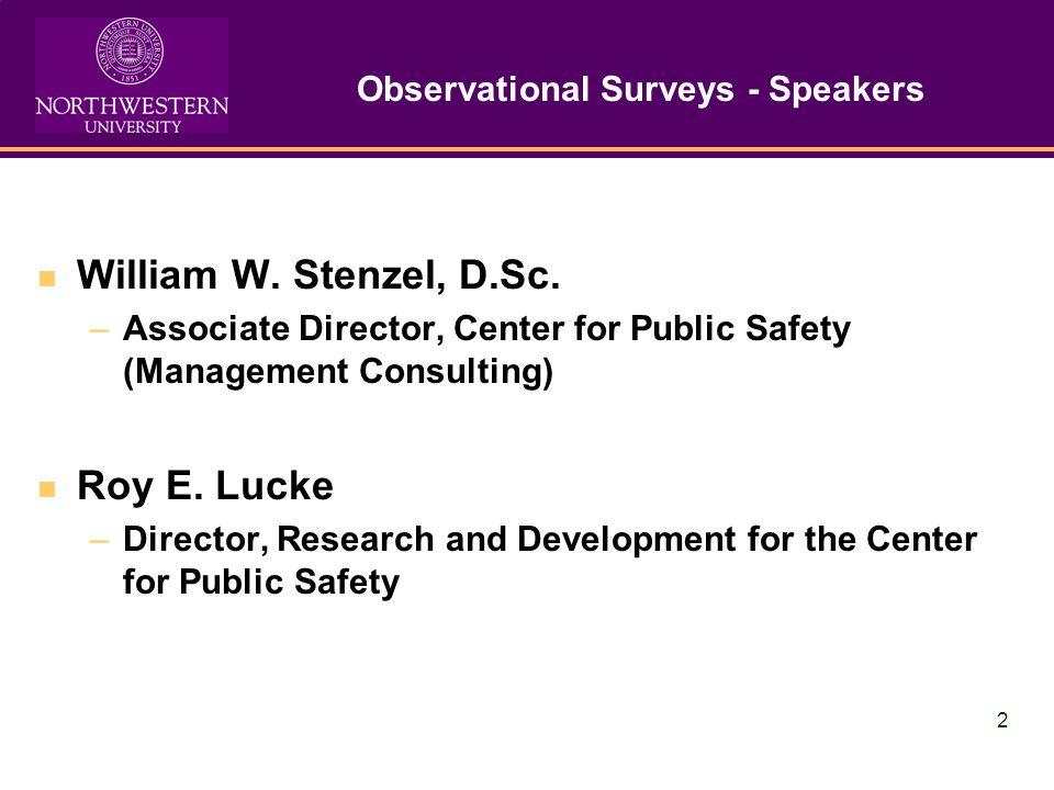 2 Observational Surveys - Speakers William W. Stenzel, D.Sc.