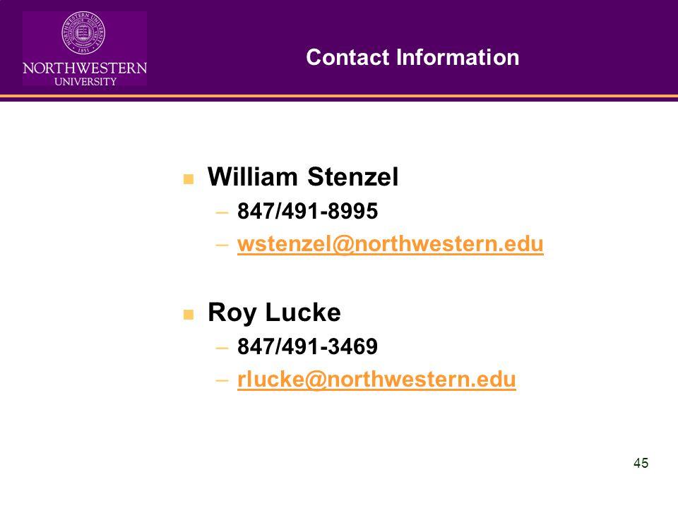45 Contact Information William Stenzel –847/491-8995 –wstenzel@northwestern.eduwstenzel@northwestern.edu Roy Lucke –847/491-3469 –rlucke@northwestern.edurlucke@northwestern.edu