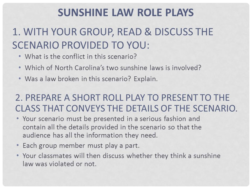 What is the conflict in this scenario? Which of North Carolinas two sunshine laws is involved? Was a law broken in this scenario? Explain. 1. WITH YOU