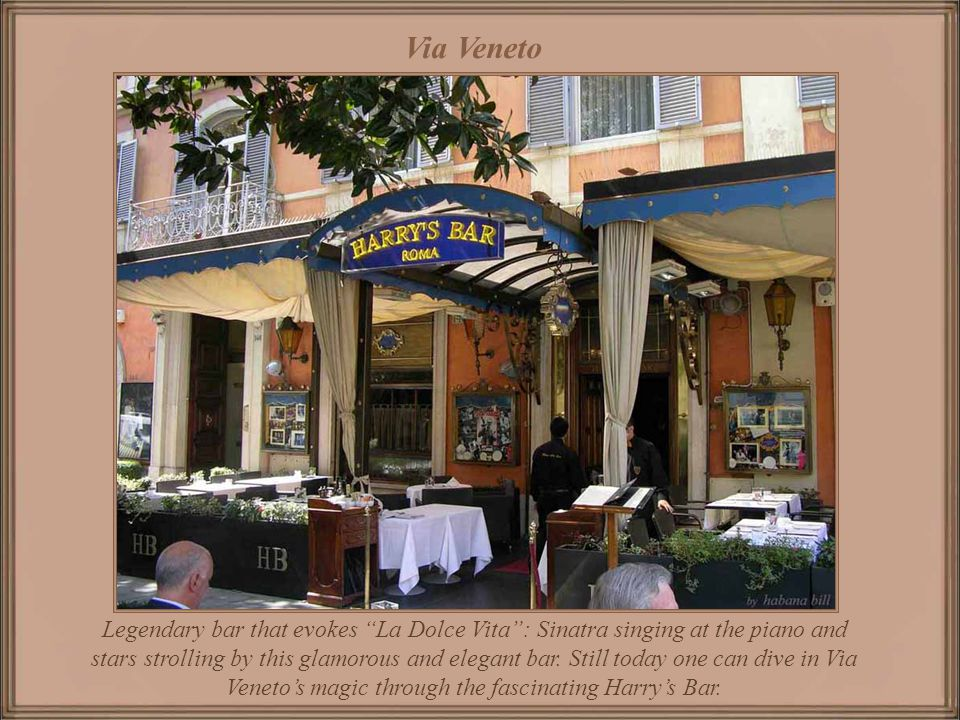 Via Veneto with elegant cafés such Bussi and Rosati and the famous smart hotels Majestic, lEden, lExcelsior and lAmbasciatori Palace at the early year